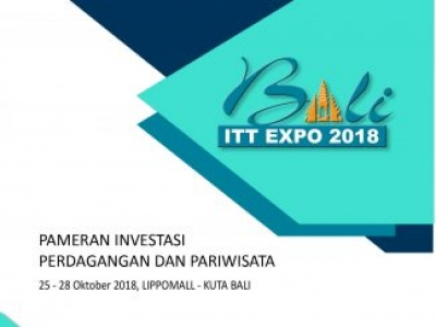 BALI ITT 2018 EXPO (Bali Investment, Trade & Tourism )